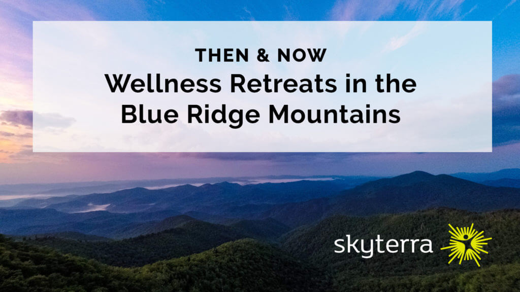 Wellness Retreats in the Blue Ridge Mountains